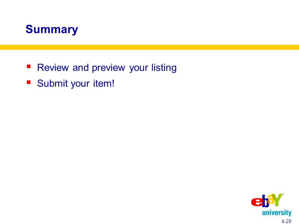 Summary  Review and preview your listing  Submit your item! 4-28