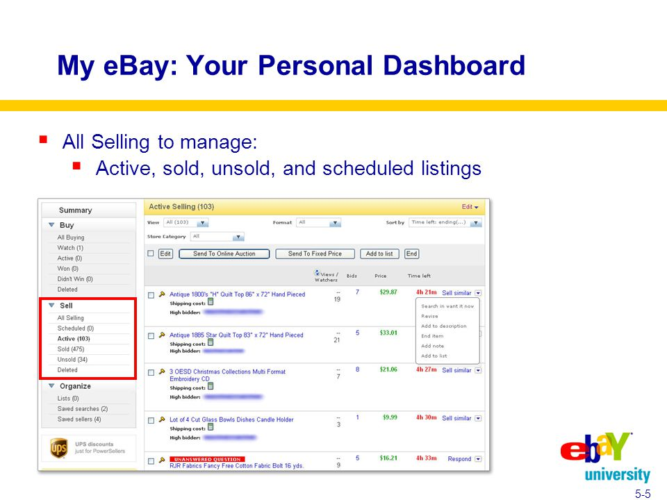 My eBay: Your Personal Dashboard  All Selling to manage:  Active, sold, unsold, and scheduled listings 5-5
