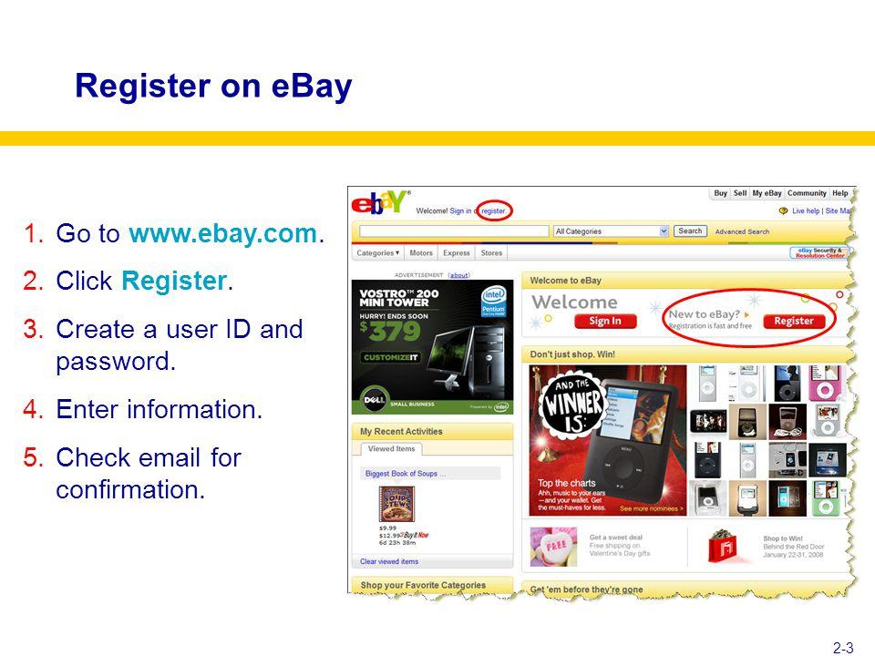 Register on eBay 2-3 1.Go to www.ebay.com.2.Click Register.