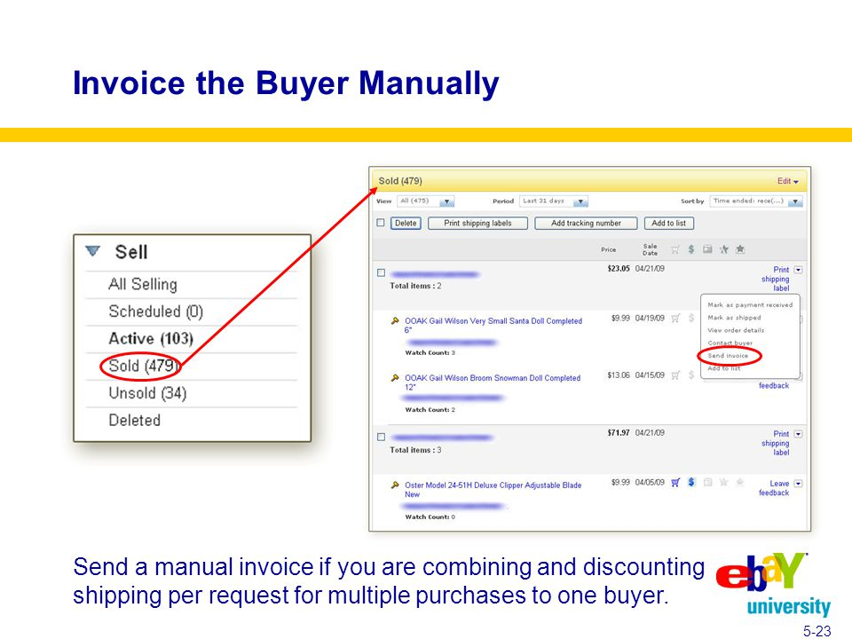 Invoice the Buyer Manually 5-23 Send a manual invoice if you are combining and discounting shipping per request for multiple purchases to one buyer.