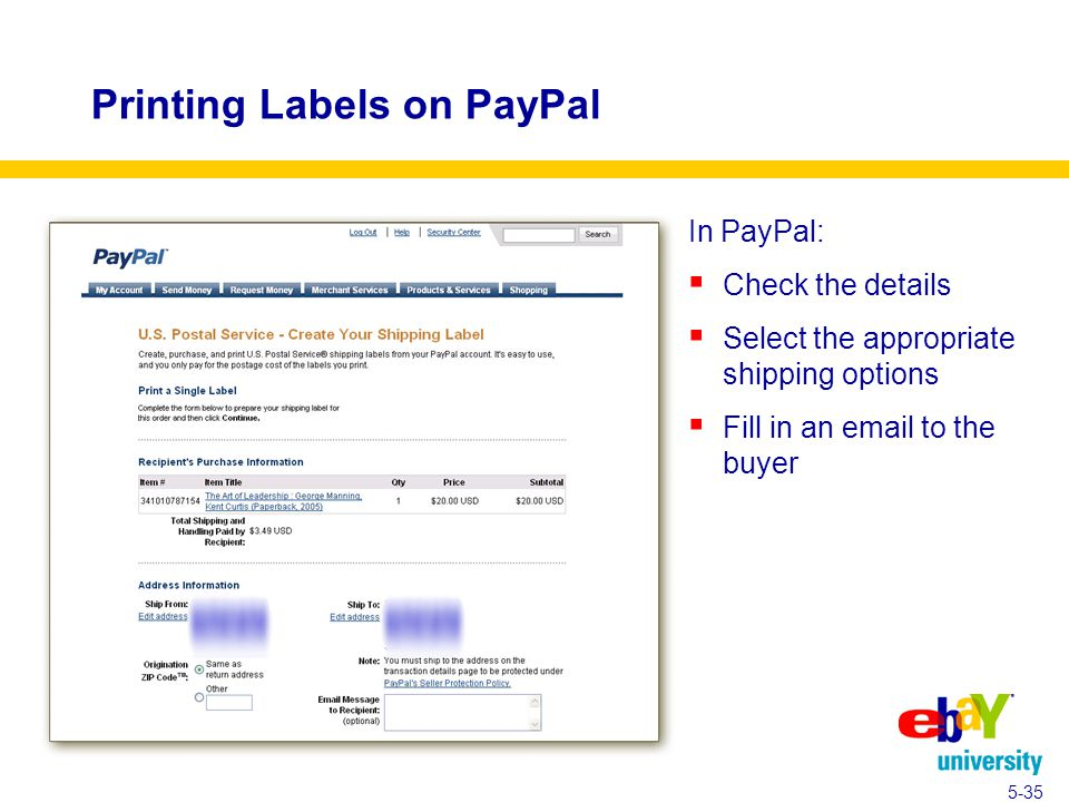 Printing Labels on PayPal In PayPal:  Check the details  Select the appropriate shipping options  Fill in an email to the buyer 5-35