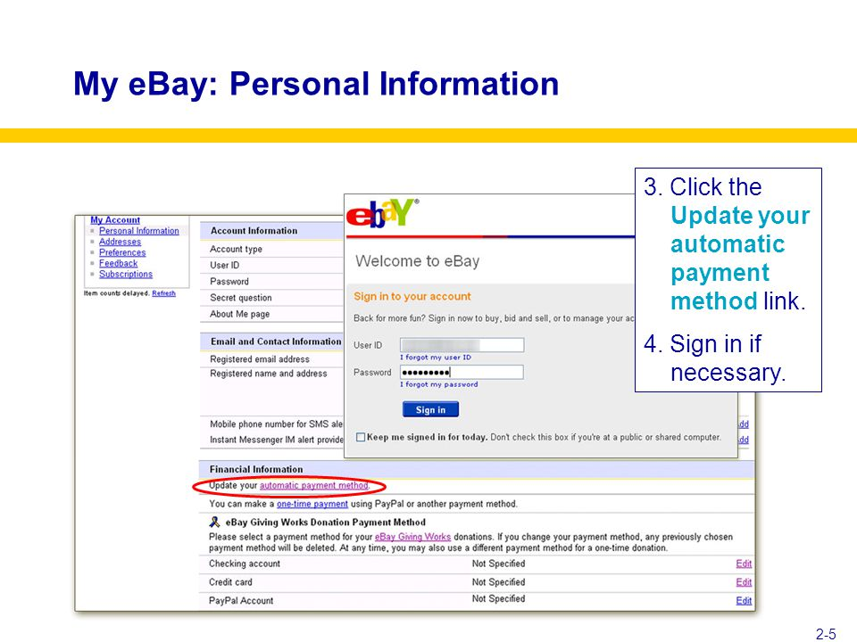 My eBay: Personal Information 2-5 3. Click the Update your automatic payment method link.