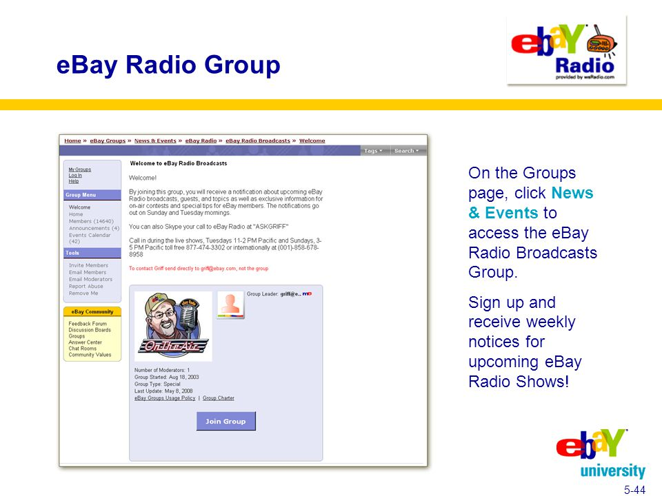 eBay Radio Group On the Groups page, click News & Events to access the eBay Radio Broadcasts Group.