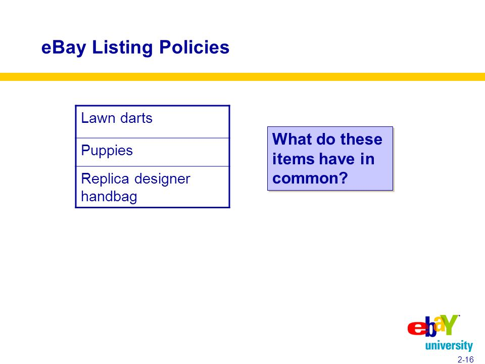 eBay Listing Policies 2-16 Lawn darts Puppies Replica designer handbag What do these items have in common