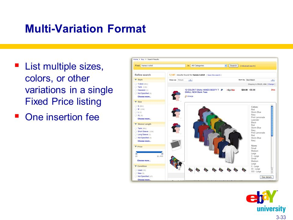 Multi-Variation Format  List multiple sizes, colors, or other variations in a single Fixed Price listing  One insertion fee 3-33