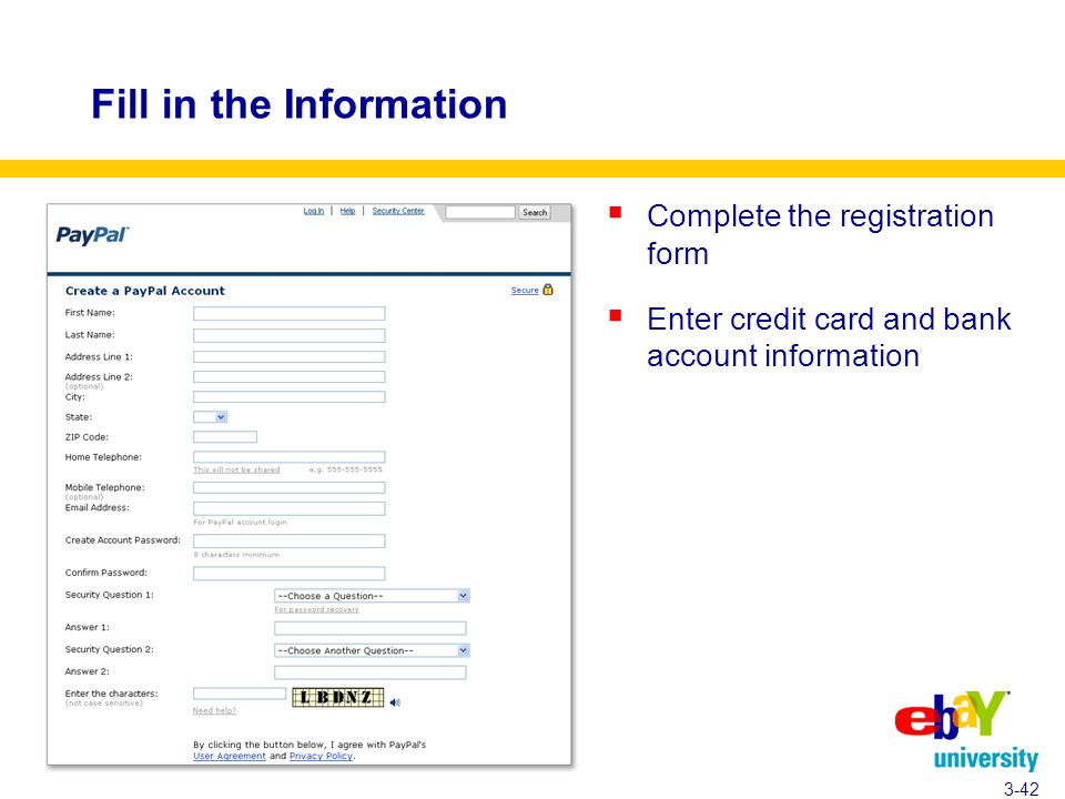 Fill in the Information  Complete the registration form  Enter credit card and bank account information 3-42