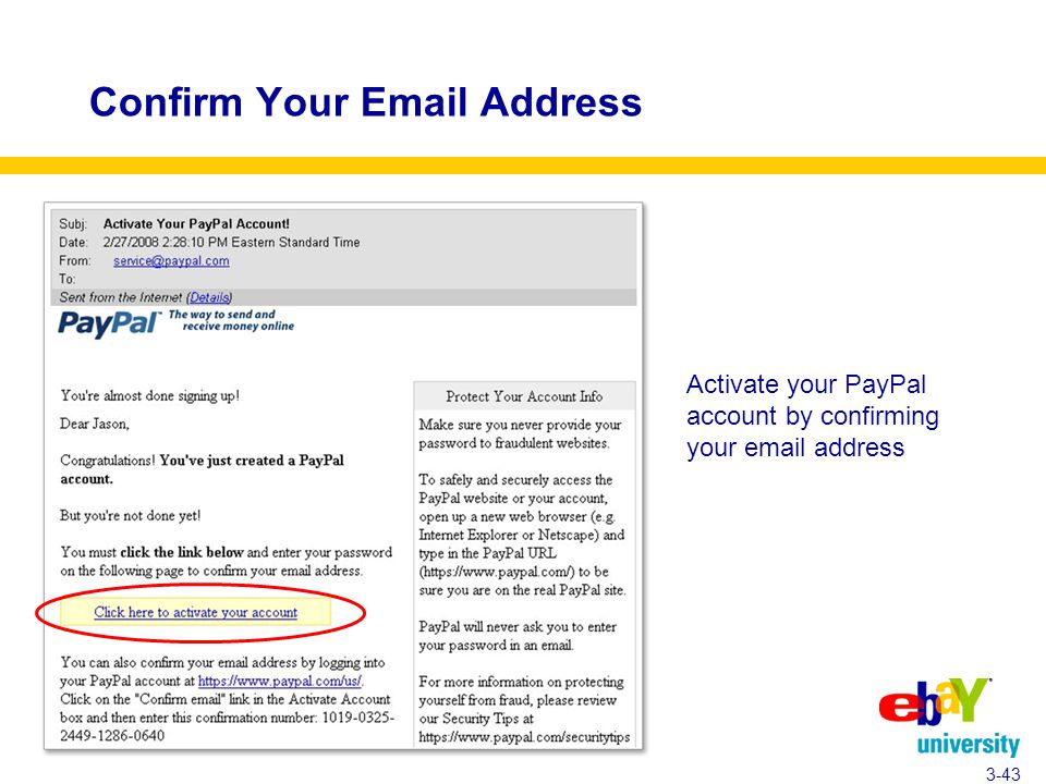Confirm Your Email Address 3-43 Activate your PayPal account by confirming your email address