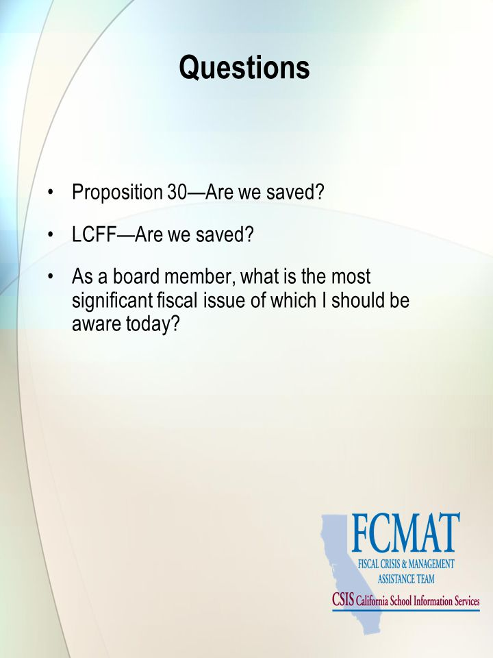 Questions Proposition 30—Are we saved. LCFF—Are we saved.