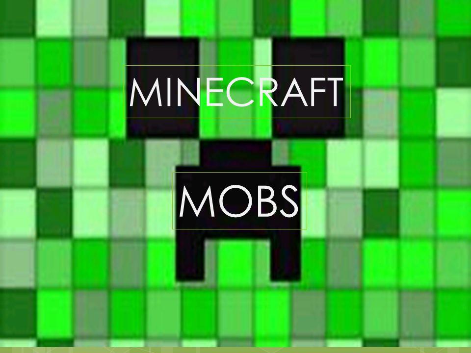 Mobs MOBS MINECRAFT