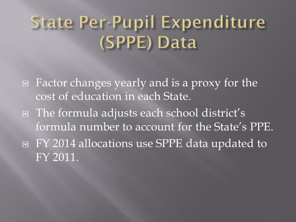  Factor changes yearly and is a proxy for the cost of education in each State.