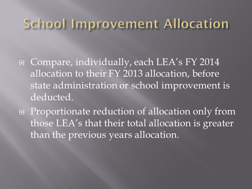 Compare, individually, each LEA's FY 2014 allocation to their FY 2013 allocation, before state administration or school improvement is deducted.  P