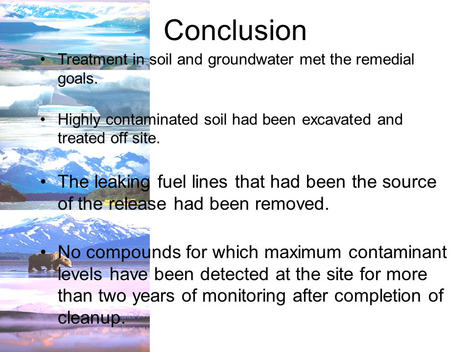 Conclusion Treatment in soil and groundwater met the remedial goals.