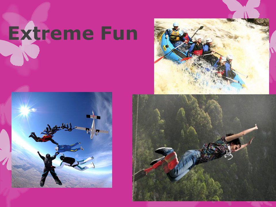 Extreme Fun