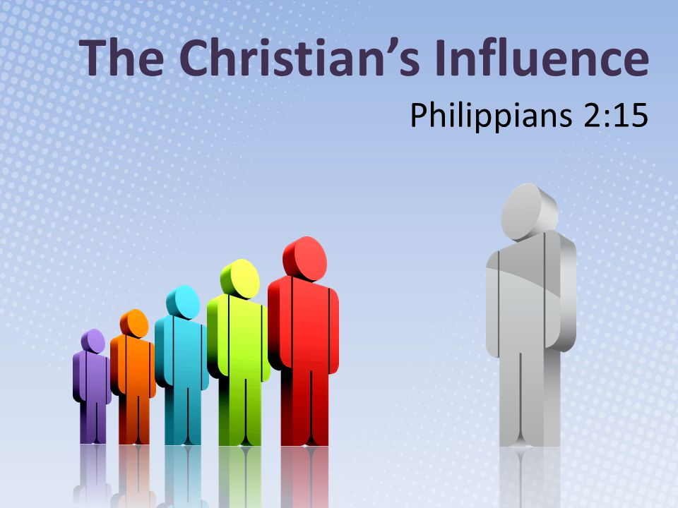 The Christian's Influence Philippians 2:15