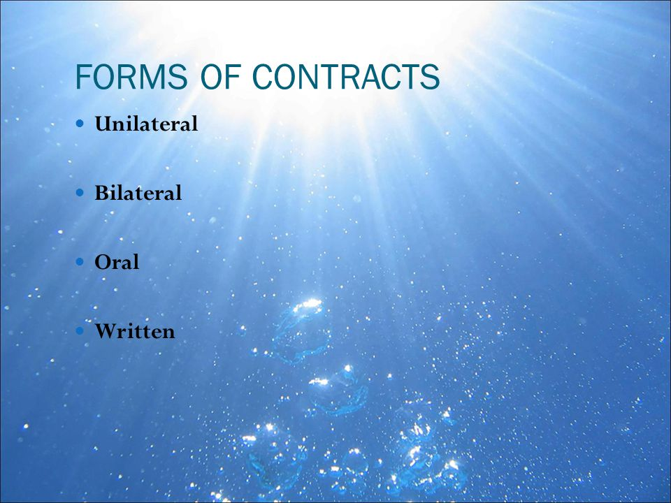 FORMS OF CONTRACTS Unilateral Bilateral Oral Written