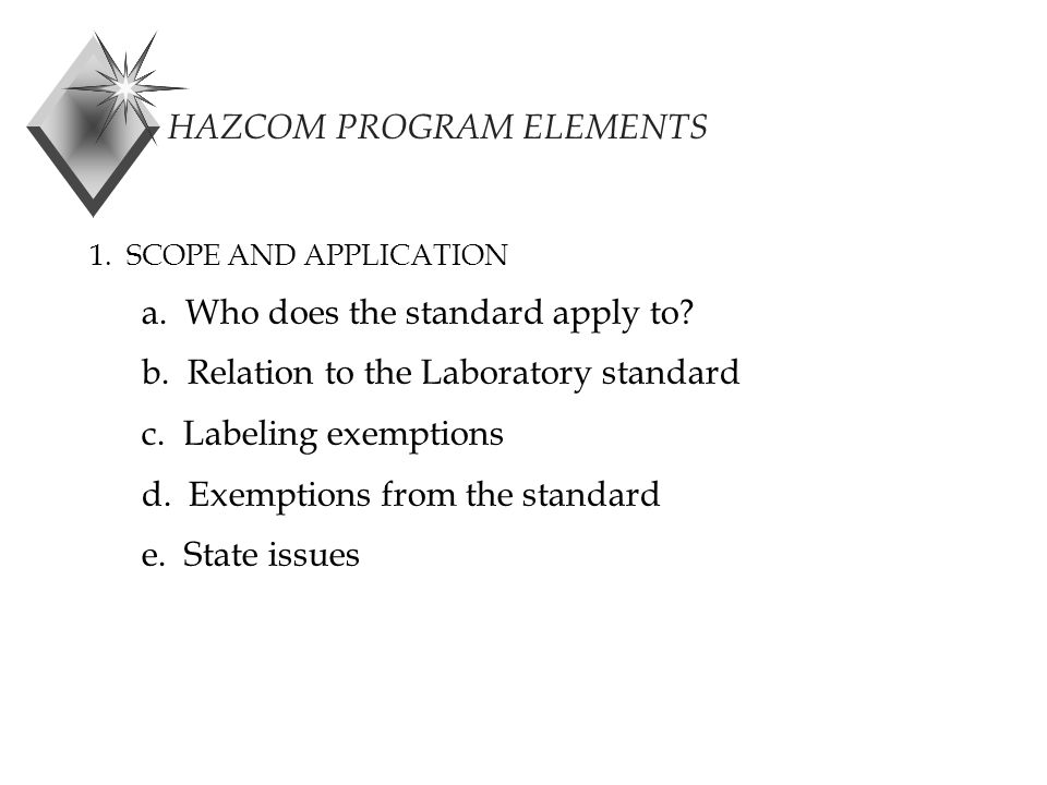 HAZCOM PROGRAM ELEMENTS 1. SCOPE AND APPLICATION a.