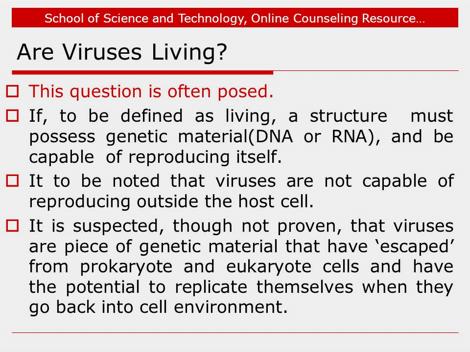 School of Science and Technology, Online Counseling Resource… Are Viruses Living.