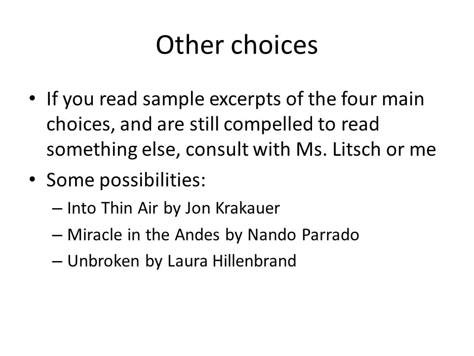 Other choices If you read sample excerpts of the four main choices, and are still compelled to read something else, consult with Ms.