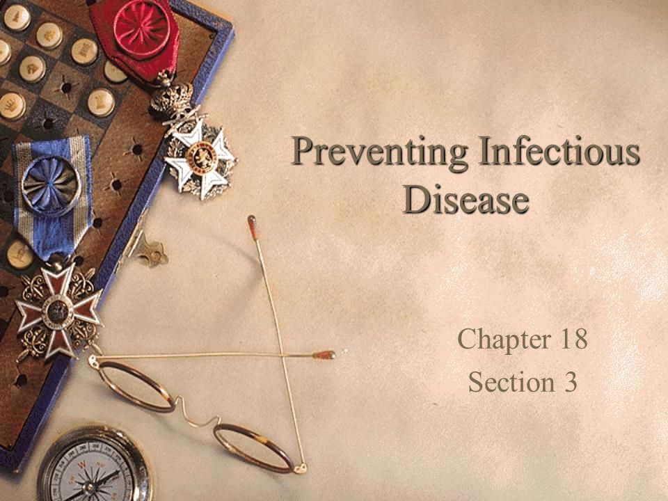 Preventing Infectious Disease Chapter 18 Section 3