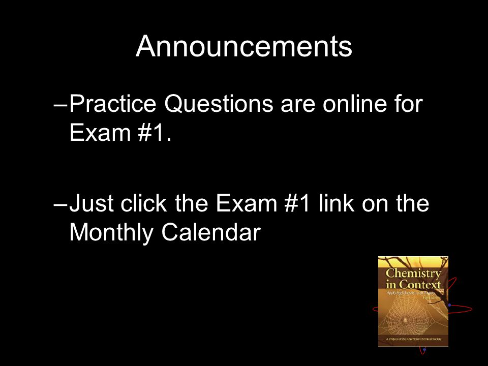 Announcements –Practice Questions are online for Exam #1.