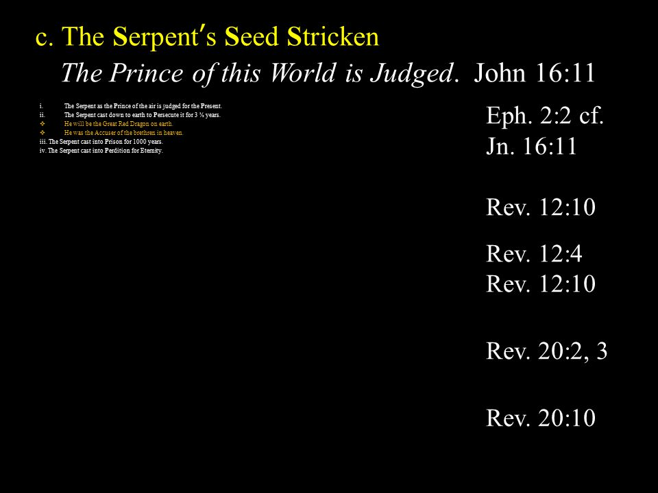 c. The Serpent's Seed Stricken The Prince of this World is Judged.