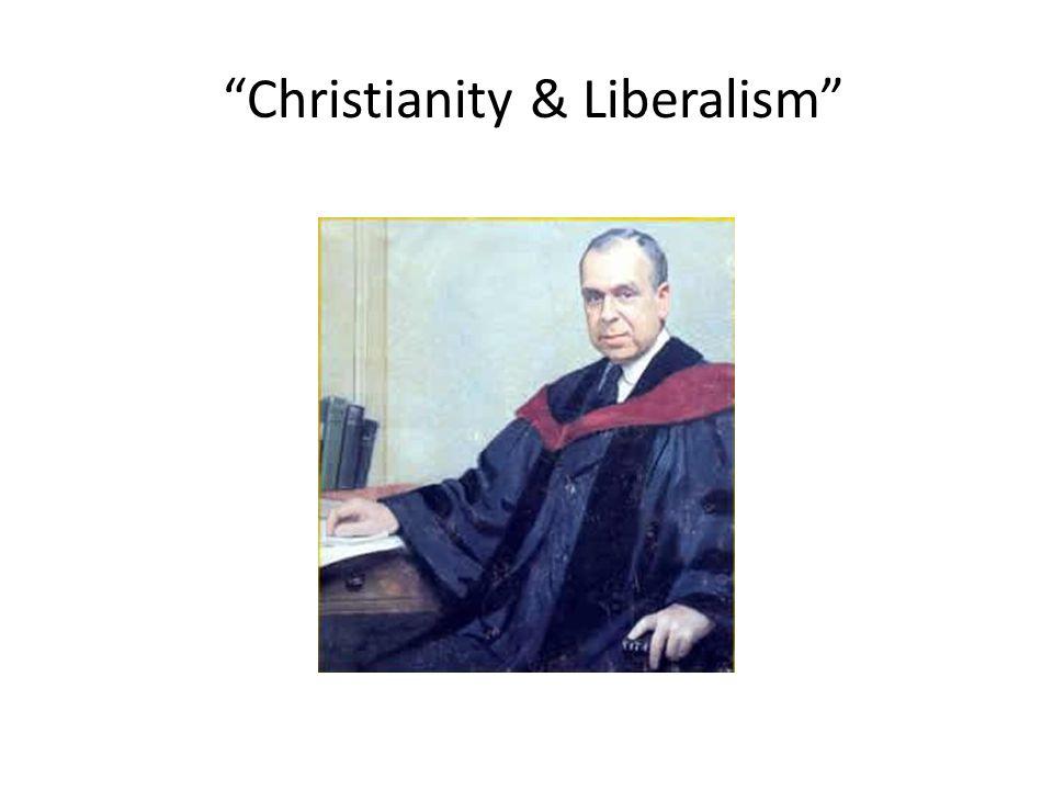 """Christianity & Liberalism"""