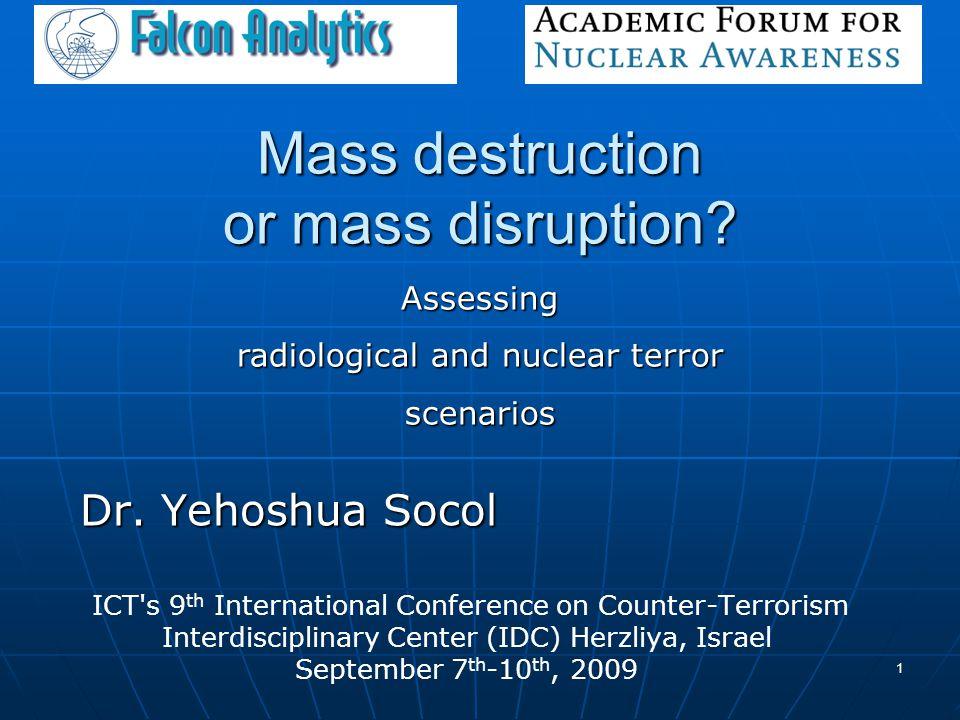 1 Mass destruction or mass disruption. Dr.