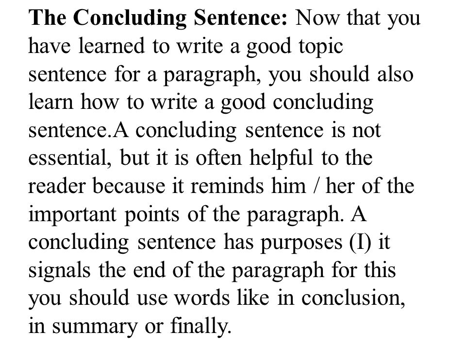 a good conclusion for an essay While getting started can be very difficult, finishing an essay is usually quite straightforward by the time you reach the end you will already know what the main points of the essay are, so it will be easy for you to write a summary of the essay and finish with some kind of final comment, which are the two components of a good conclusion.