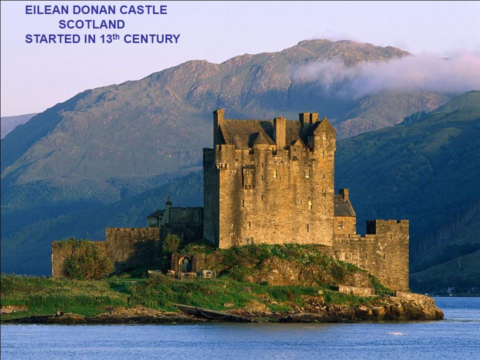 EILEAN DONAN CASTLE SCOTLAND STARTED IN 13 th CENTURY