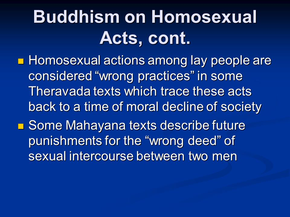 Buddhism on Homosexual Acts, cont.