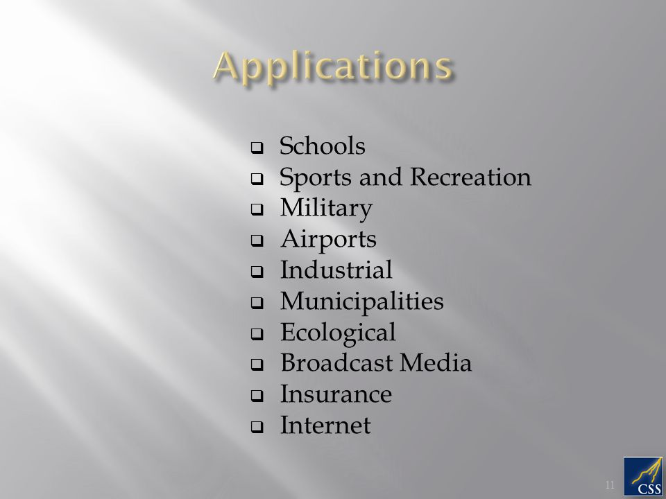  Schools  Sports and Recreation  Military  Airports  Industrial  Municipalities  Ecological  Broadcast Media  Insurance  Internet 11