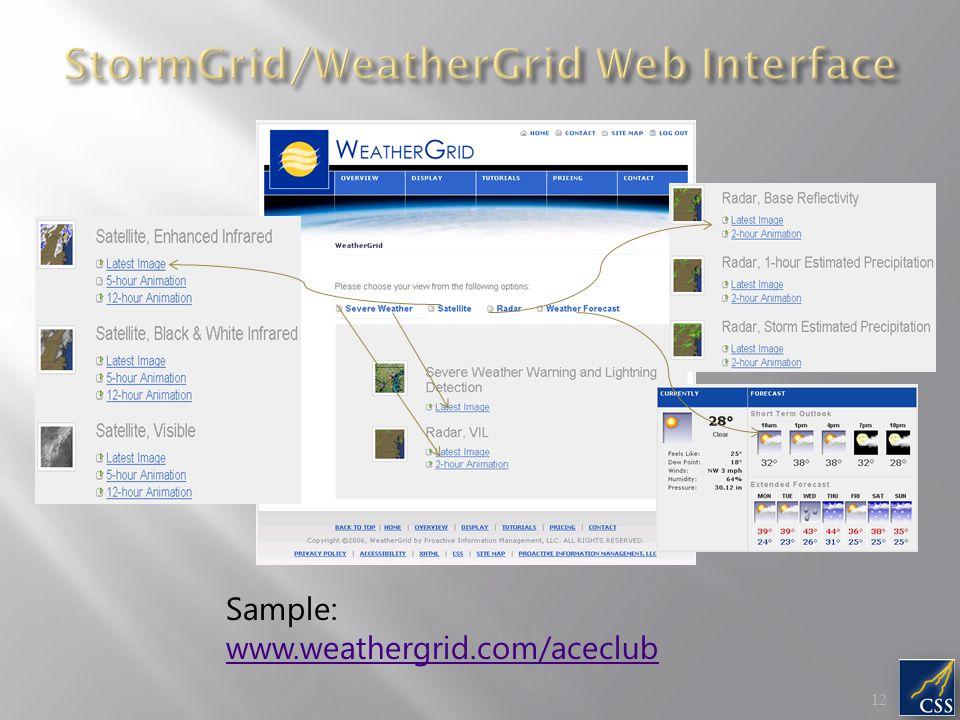 Sample: www.weathergrid.com/aceclub www.weathergrid.com/aceclub 12