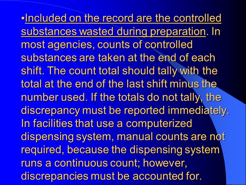 Included on the record are the controlled substances wasted during preparation.