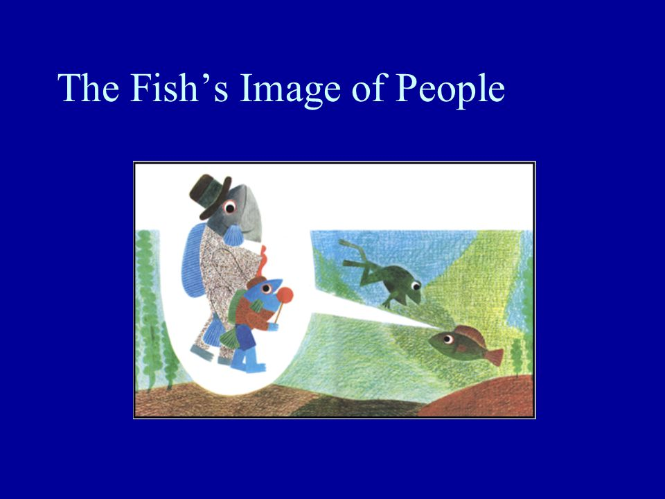 The Fish's Image of People