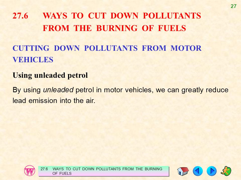 27 27.6 WAYS TO CUT DOWN POLLUTANTS FROM THE BURNING OF FUELS 27.6WAYS TO CUT DOWN POLLUTANTS FROM THE BURNING OF FUELS CUTTING DOWN POLLUTANTS FROM M
