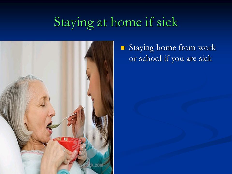 Staying at home if sick Staying home from work or school if you are sick Staying home from work or school if you are sick