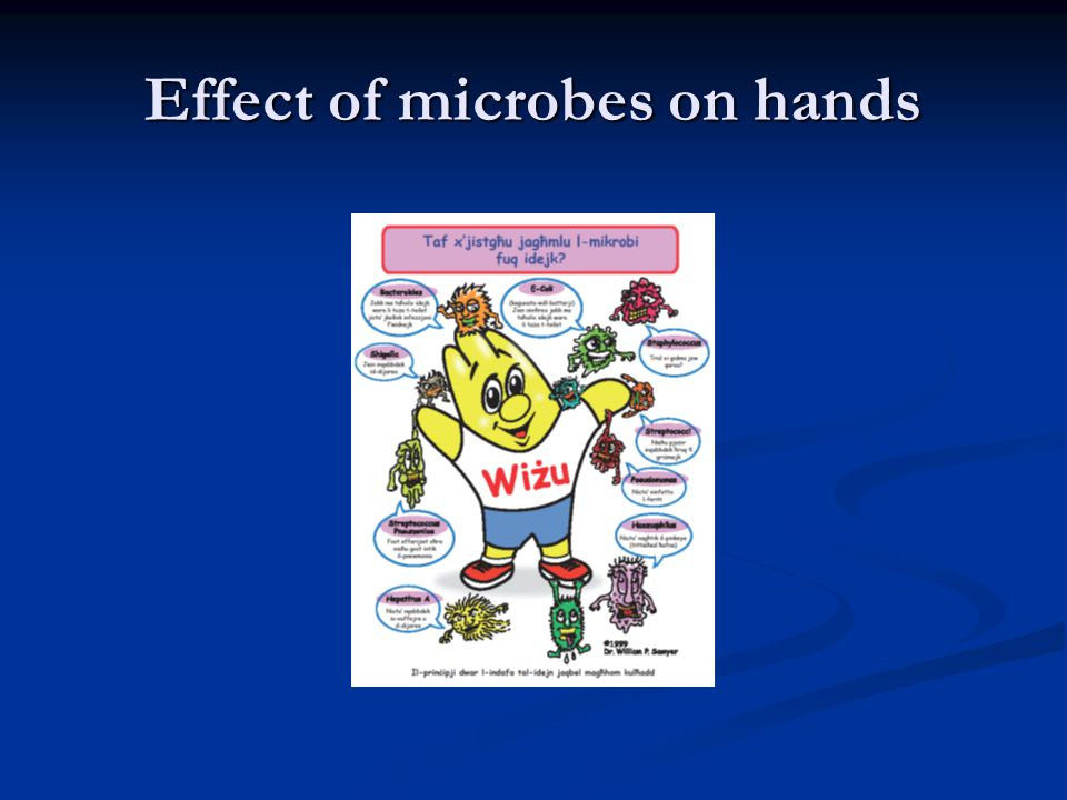 Effect of microbes on hands