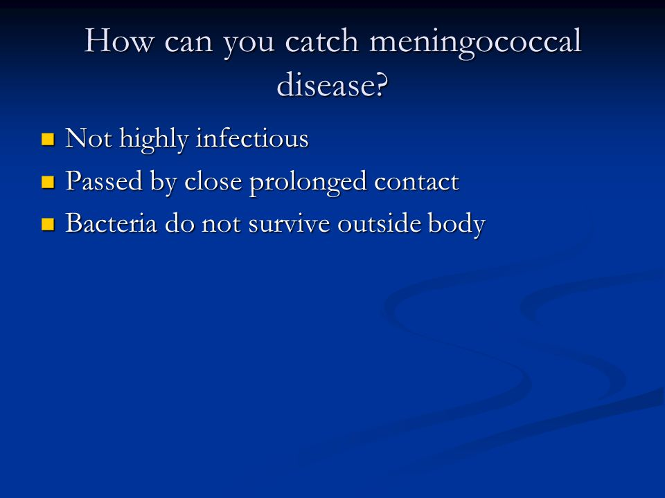 How can you catch meningococcal disease.