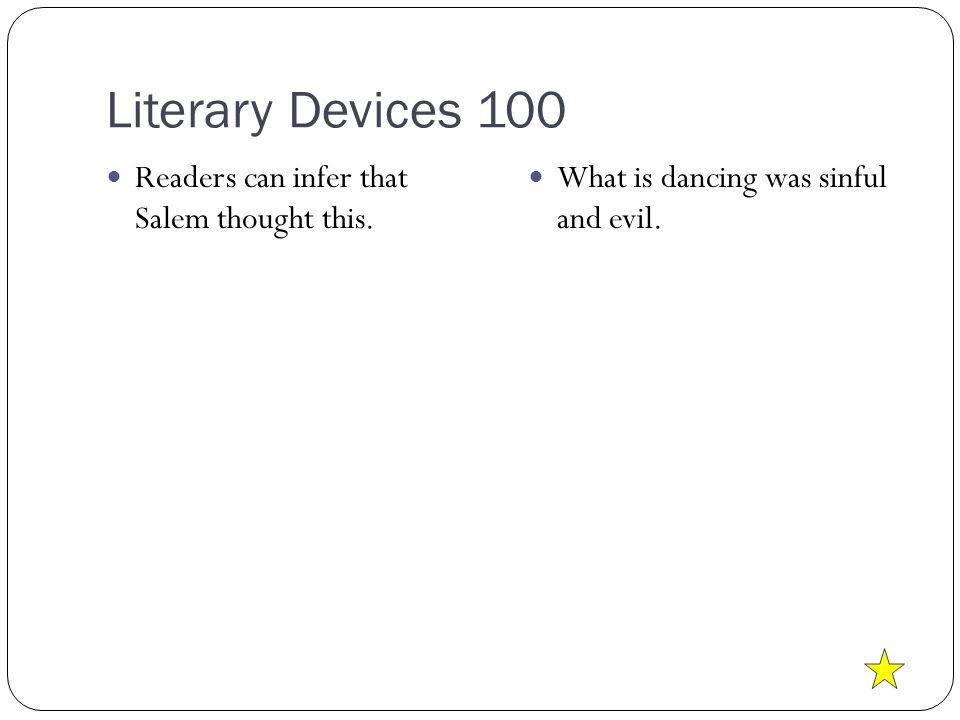 Literary Devices 100 Readers can infer that Salem thought this.