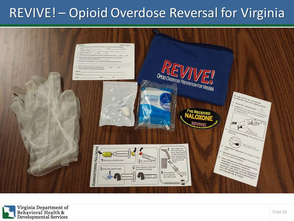 Slide 18 REVIVE! – Opioid Overdose Reversal for Virginia