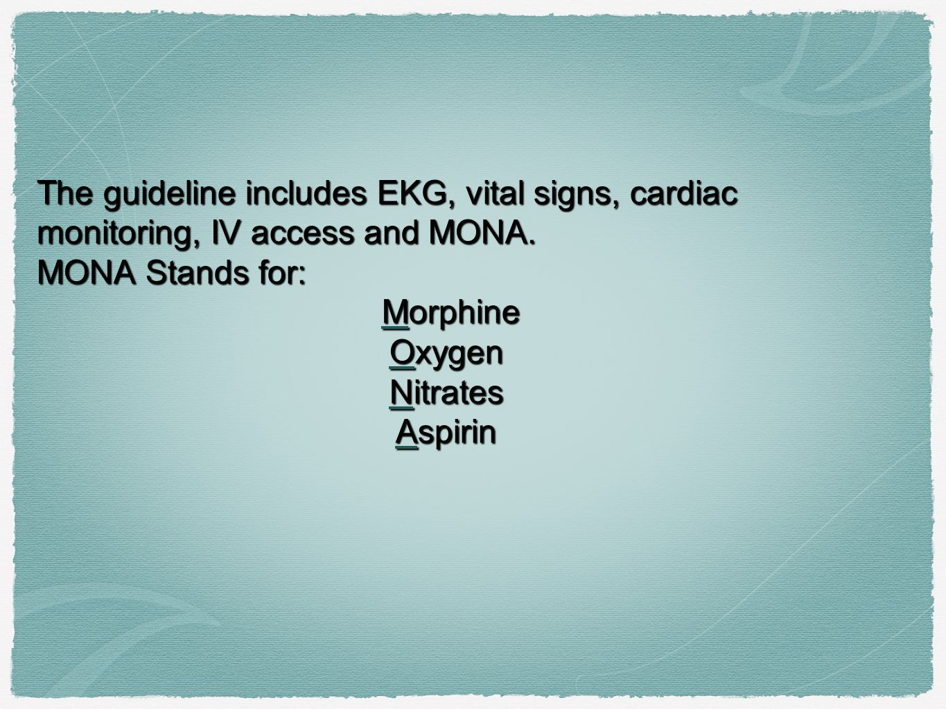 The guideline includes EKG, vital signs, cardiac monitoring, IV access and MONA.