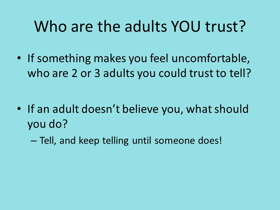 Who are the adults YOU trust.