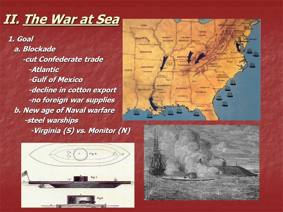 II. The War at Sea 1. Goal a. Blockade a.