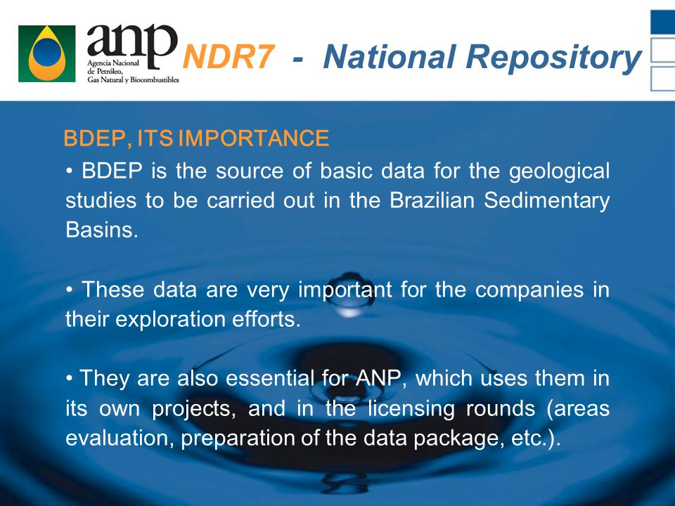 BDEP, ITS IMPORTANCE BDEP is the source of basic data for the geological studies to be carried out in the Brazilian Sedimentary Basins.