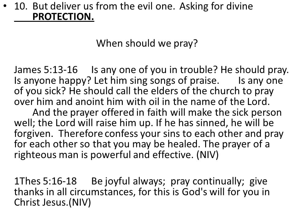 10.But deliver us from the evil one.Asking for divine PROTECTION.