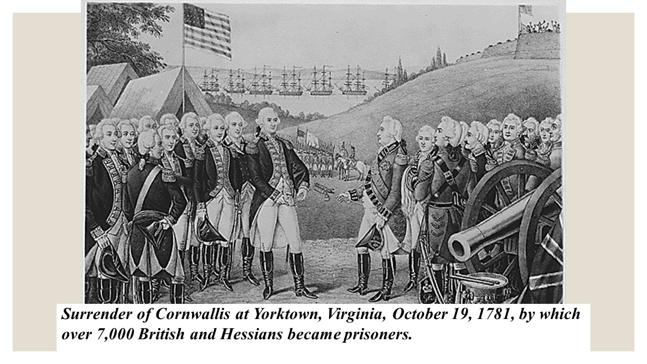Effects of the Battle of Yorktown -The British recognized the U.S.