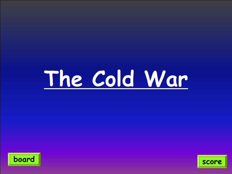 The Cold War score board