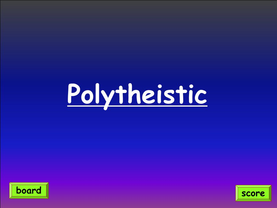 Polytheistic score board