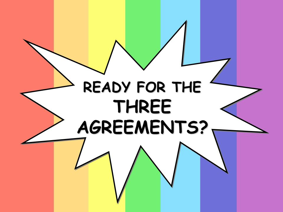 READY FOR THE THREE AGREEMENTS