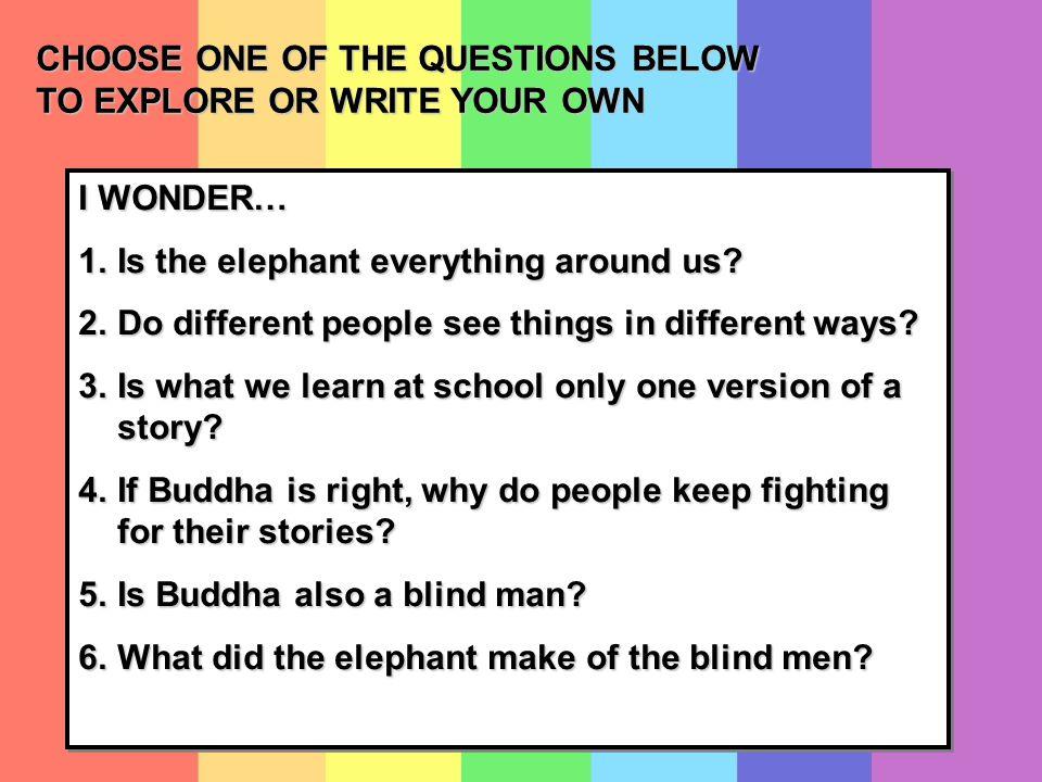 I WONDER… 1.Is the elephant everything around us.